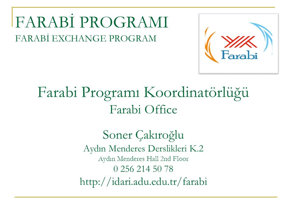 FARABİ PROGRAMI FARABİ EXCHANGE PROGRAM