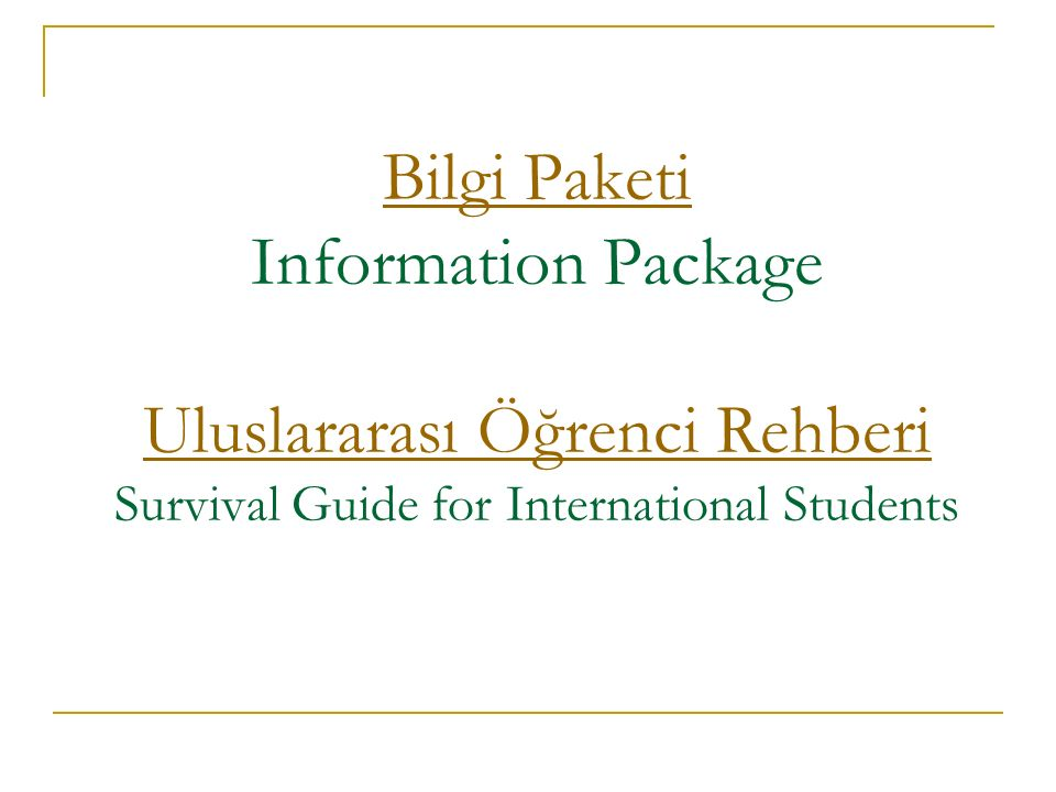 Bilgi Paketi Information Package Uluslararası Öğrenci Rehberi Survival Guide for International Students