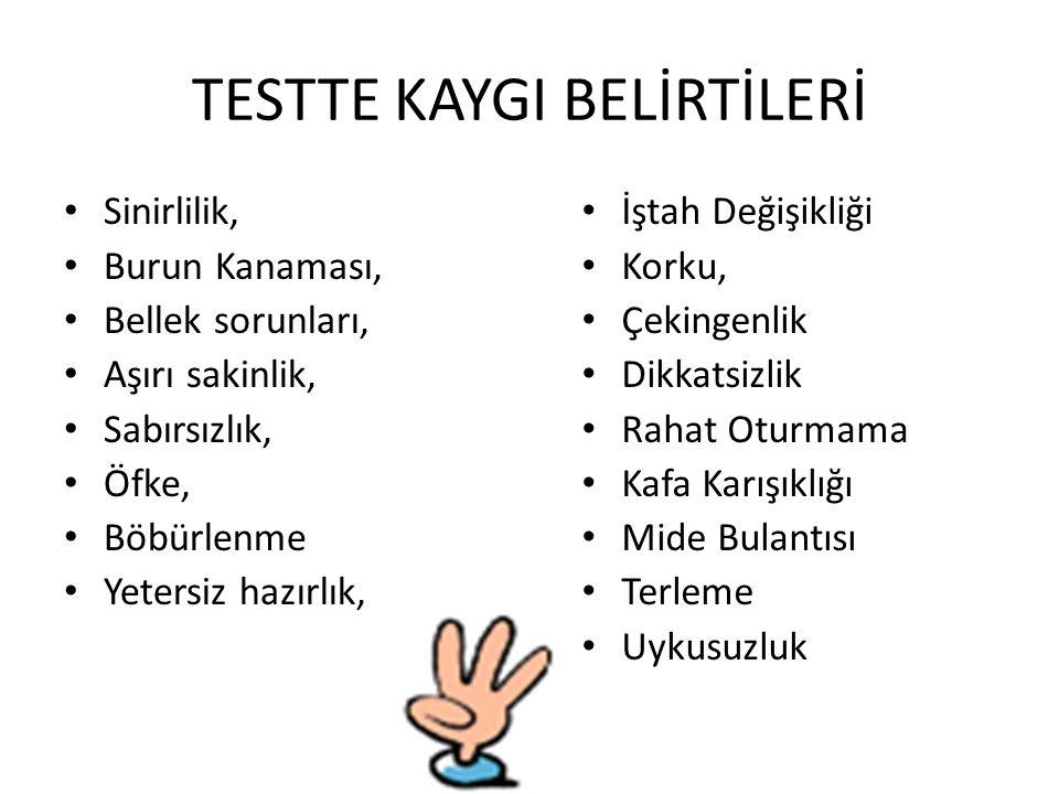 TESTTE KAYGI BELİRTİLERİ
