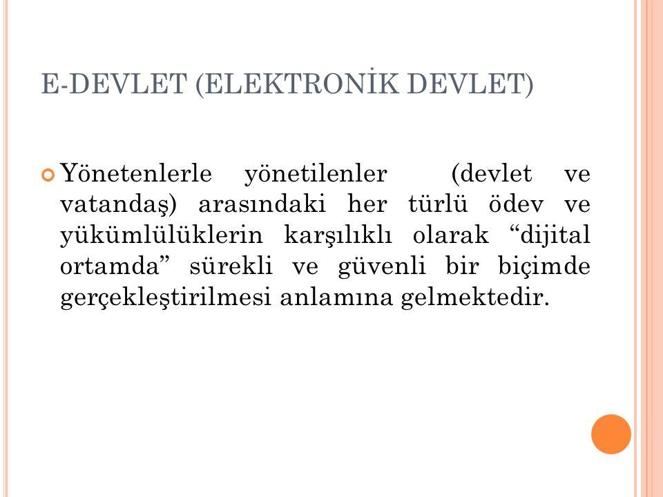 E-DEVLET (ELEKTRONİK DEVLET)