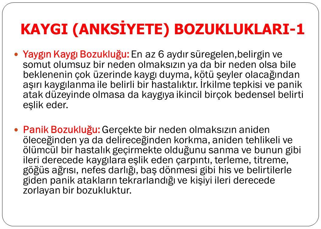 KAYGI (ANKSİYETE) BOZUKLUKLARI-1