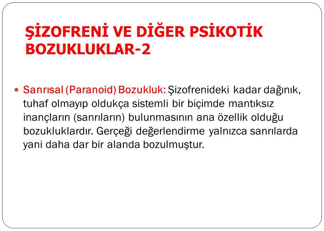 ŞİZOFRENİ VE DİĞER PSİKOTİK BOZUKLUKLAR-2