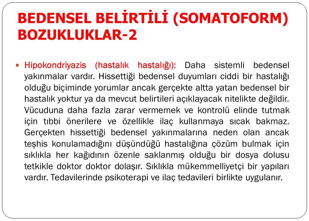 BEDENSEL BELİRTİLİ (SOMATOFORM) BOZUKLUKLAR-2