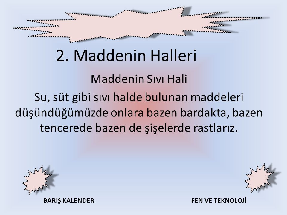 2. Maddenin Halleri Maddenin Sıvı Hali