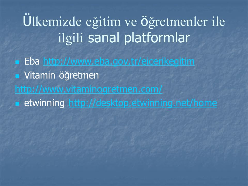 Ülkemizde eğitim ve öğretmenler ile ilgili sanal platformlar