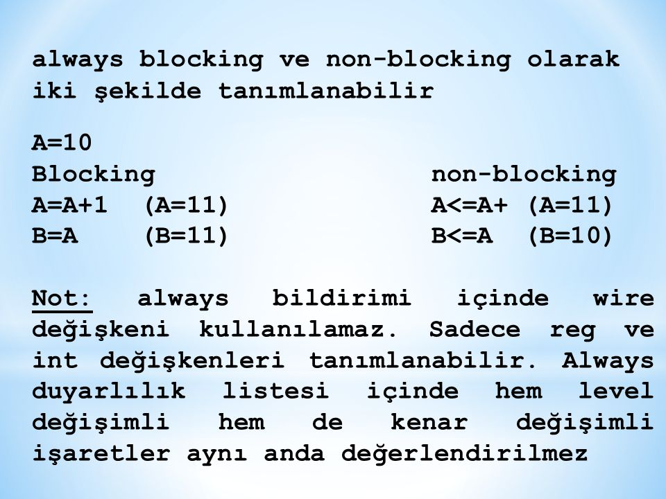always blocking ve non-blocking olarak iki şekilde tanımlanabilir