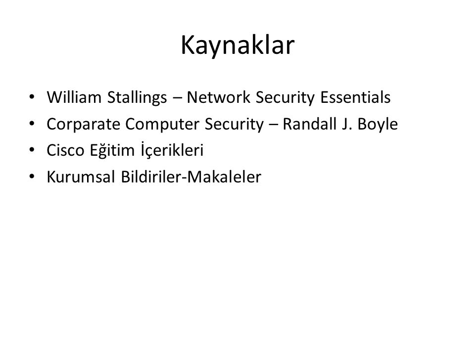 Kaynaklar William Stallings – Network Security Essentials