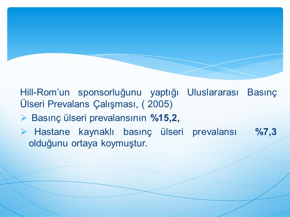 Hill-Rom'un sponsorluğunu yaptığı Uluslararası Basınç Ülseri Prevalans Çalışması, ( 2005)