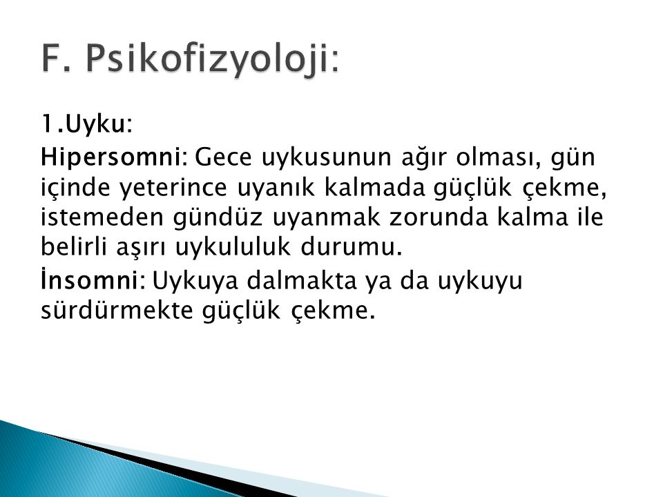 F. Psikofizyoloji: