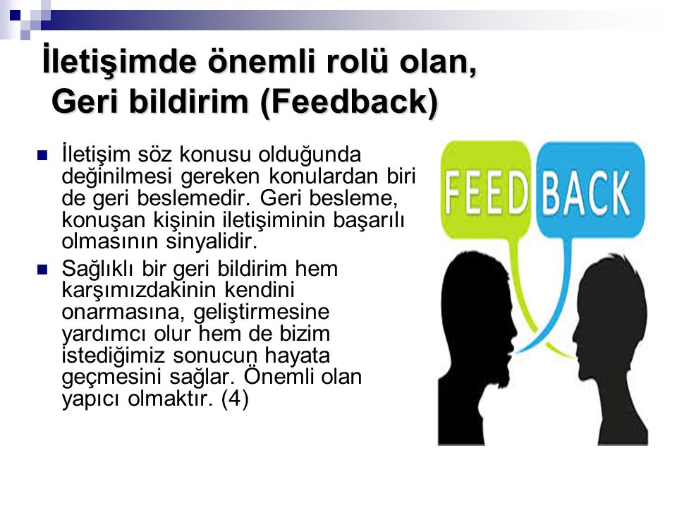 İletişimde önemli rolü olan, Geri bildirim (Feedback)