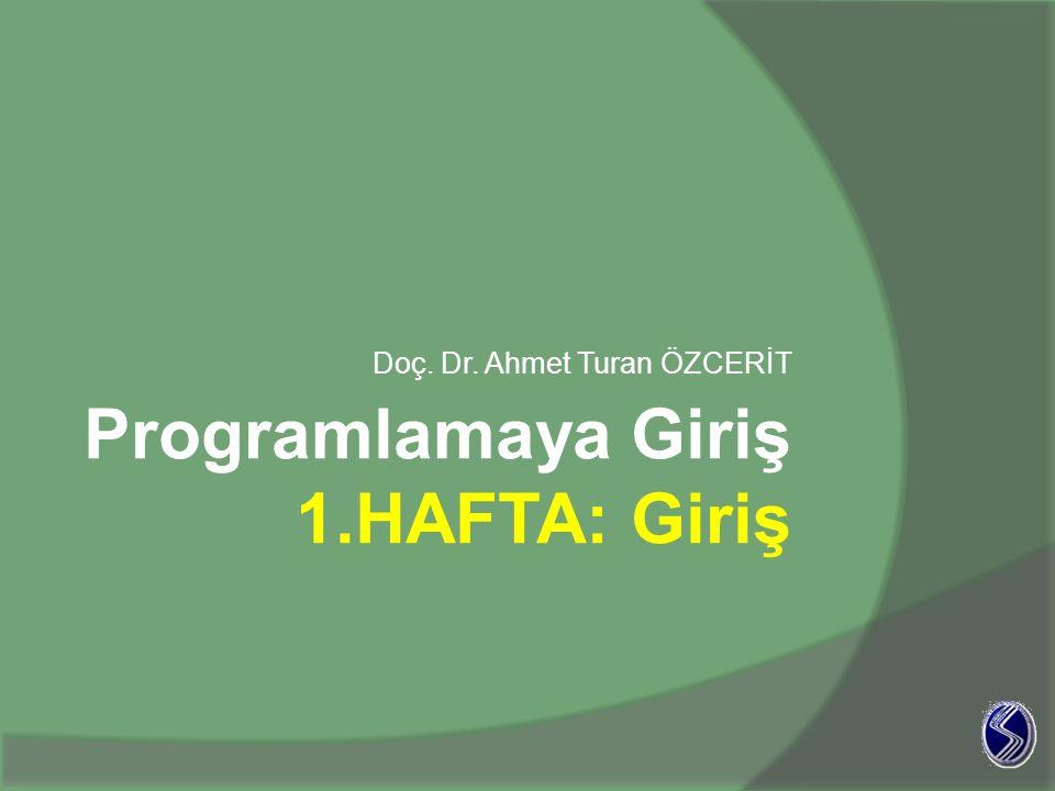 Programlamaya Giriş 1.HAFTA: Giriş
