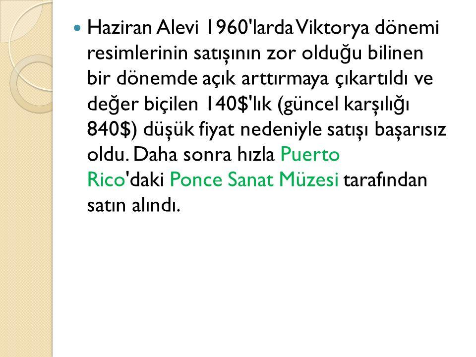 Haziran Alevi 1960 larda Viktorya dönemi resimlerinin satışının zor olduğu bilinen bir dönemde açık arttırmaya çıkartıldı ve değer biçilen 140$ lık (güncel karşılığı 840$) düşük fiyat nedeniyle satışı başarısız oldu.