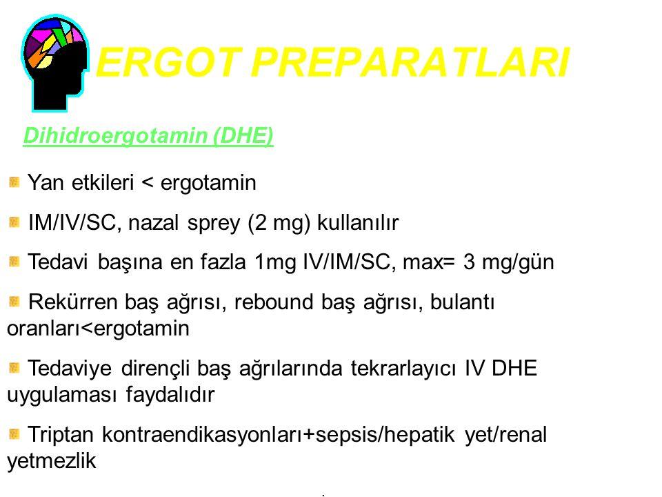 ERGOT PREPARATLARI Dihidroergotamin (DHE) Yan etkileri < ergotamin