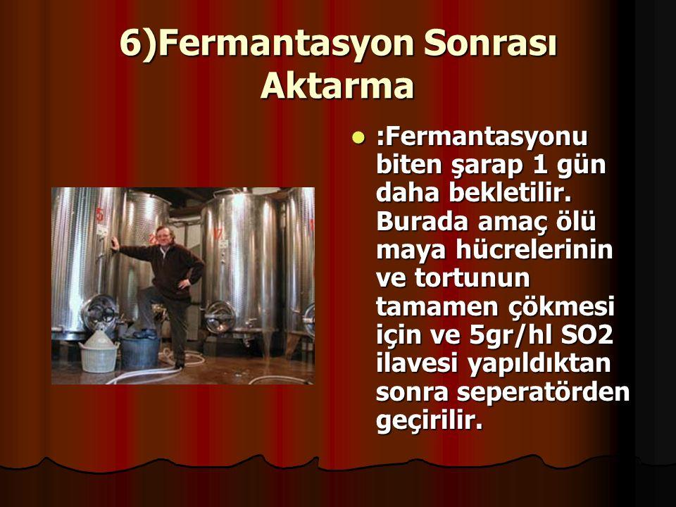 6)Fermantasyon Sonrası Aktarma