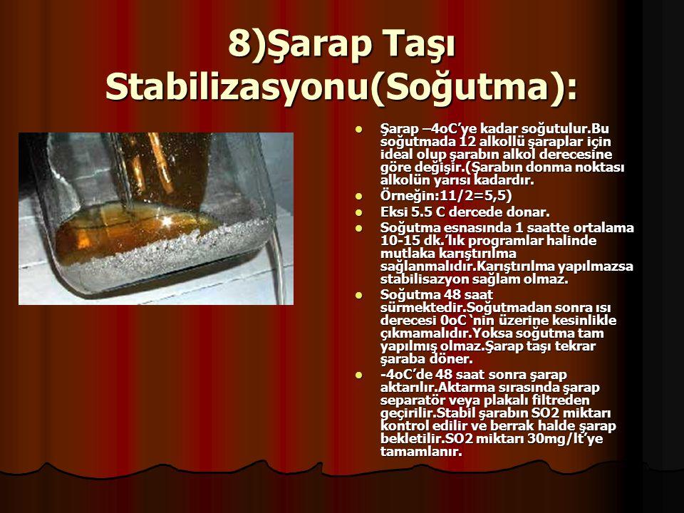 8)Şarap Taşı Stabilizasyonu(Soğutma):