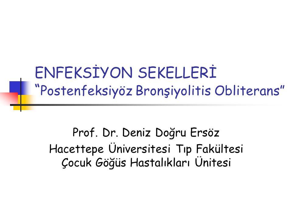 ENFEKSİYON SEKELLERİ Postenfeksiyöz Bronşiyolitis Obliterans