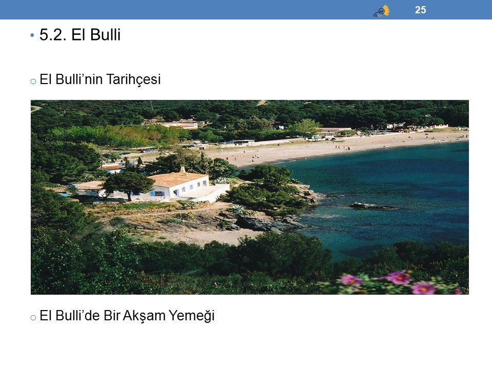 5.2. El Bulli El Bulli'nin Tarihçesi El Bulli'de Bir Akşam Yemeği