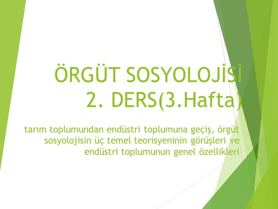 ÖRGÜT SOSYOLOJİSİ 2. DERS(3.Hafta)