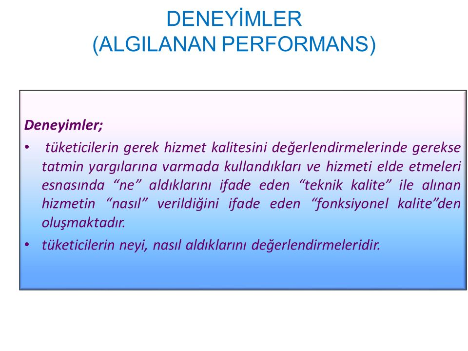 DENEYİMLER (ALGILANAN PERFORMANS)