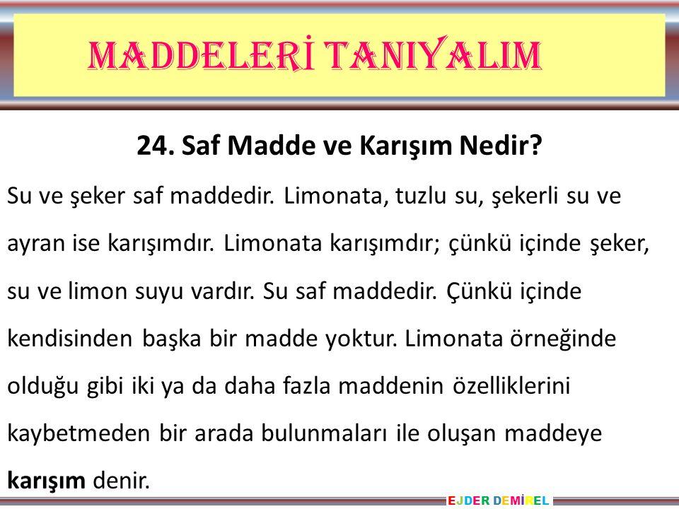 24. Saf Madde ve Karışım Nedir