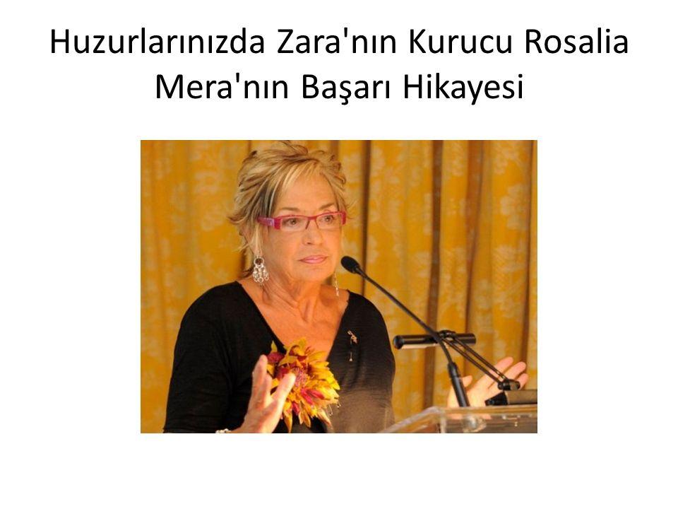Huzurlarınızda Zara nın Kurucu Rosalia Mera nın Başarı Hikayesi