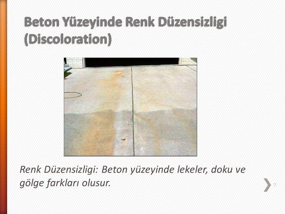 Beton Yüzeyinde Renk Düzensizligi (Discoloration)