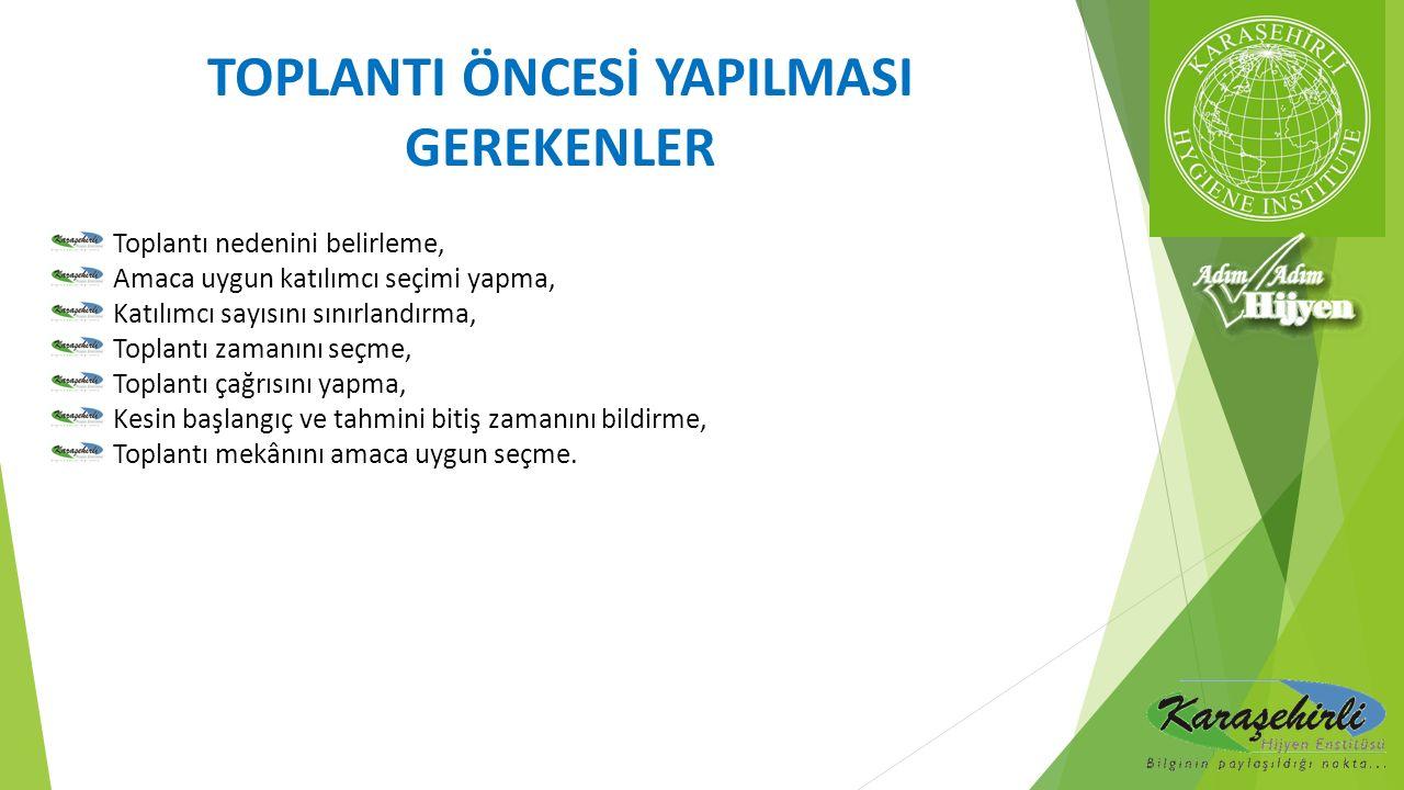 TOPLANTI ÖNCESİ YAPILMASI GEREKENLER