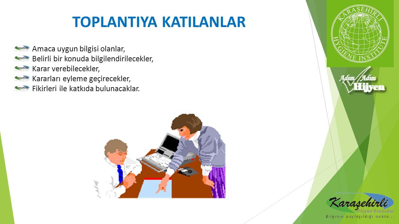 TOPLANTIYA KATILANLAR