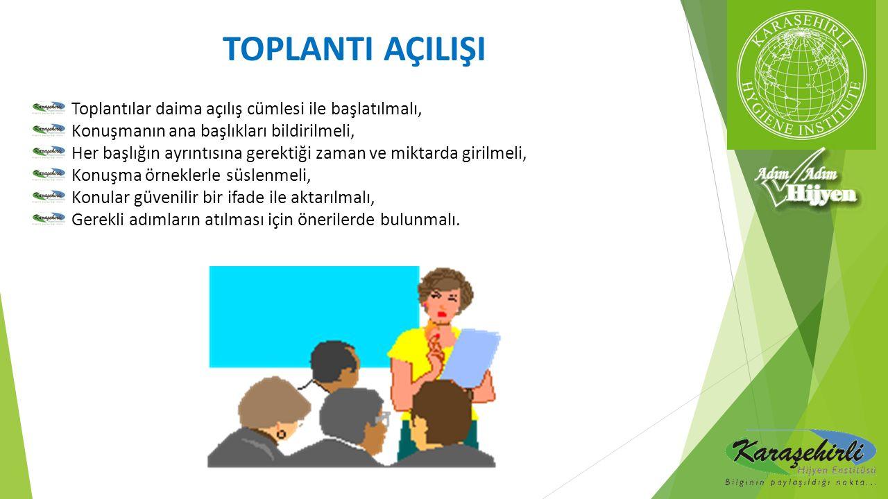 TOPLANTI AÇILIŞI Toplantılar daima açılış cümlesi ile başlatılmalı,