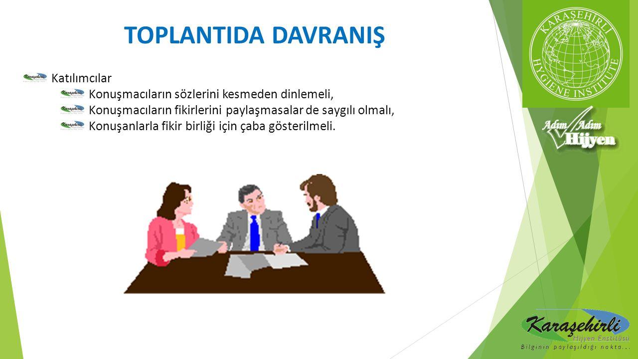 TOPLANTIDA DAVRANIŞ Katılımcılar