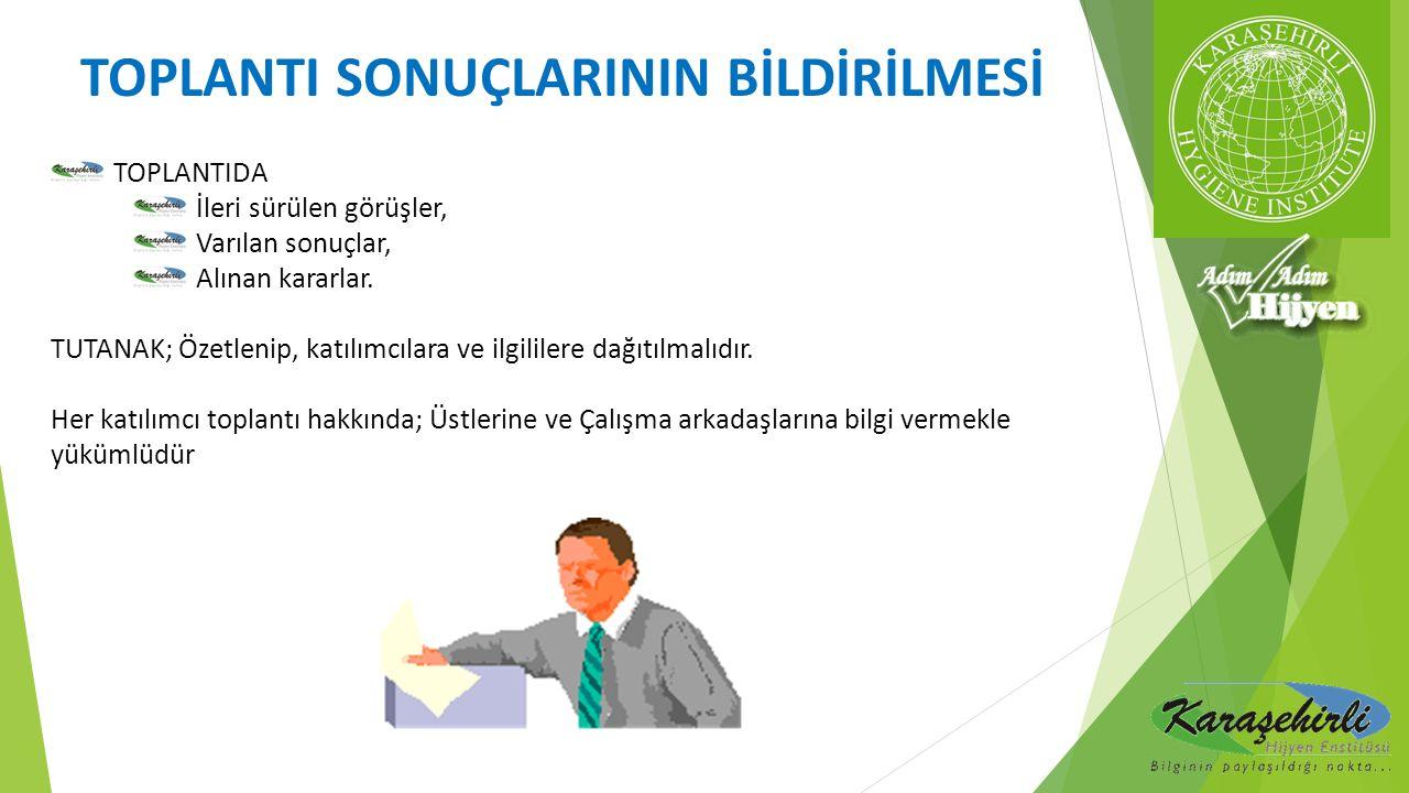 TOPLANTI SONUÇLARININ BİLDİRİLMESİ