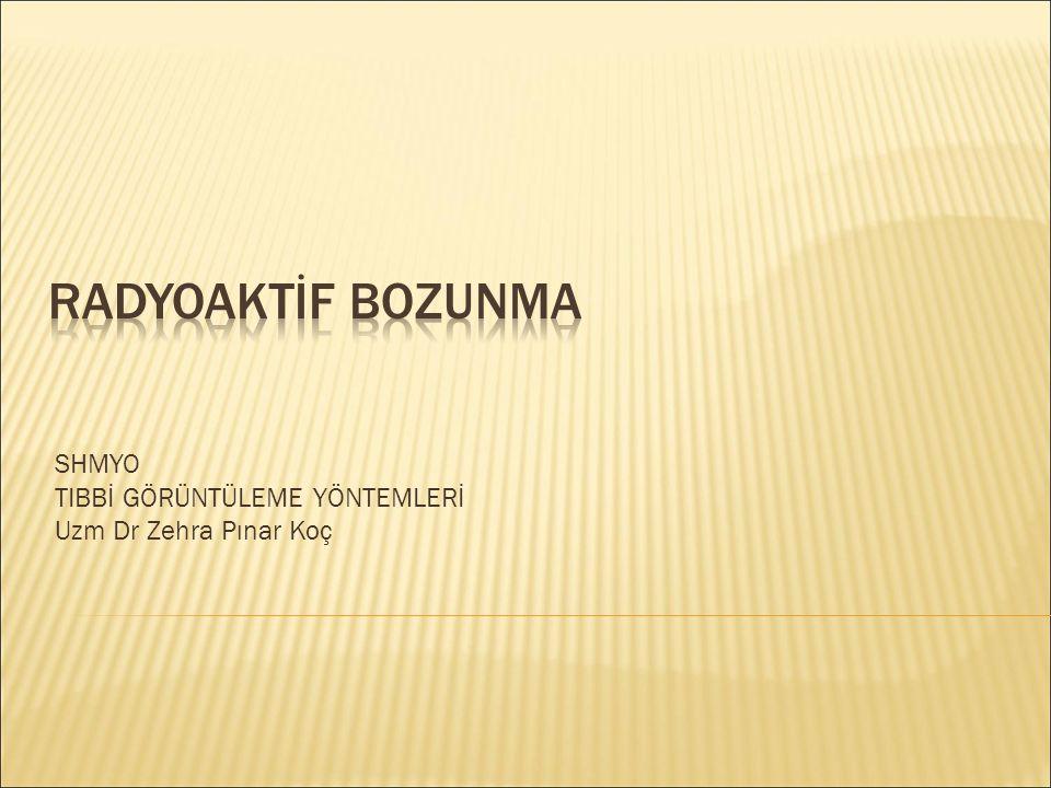 SHMYO TIBBİ GÖRÜNTÜLEME YÖNTEMLERİ Uzm Dr Zehra Pınar Koç