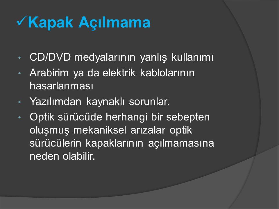 Kapak Açılmama CD/DVD medyalarının yanlış kullanımı
