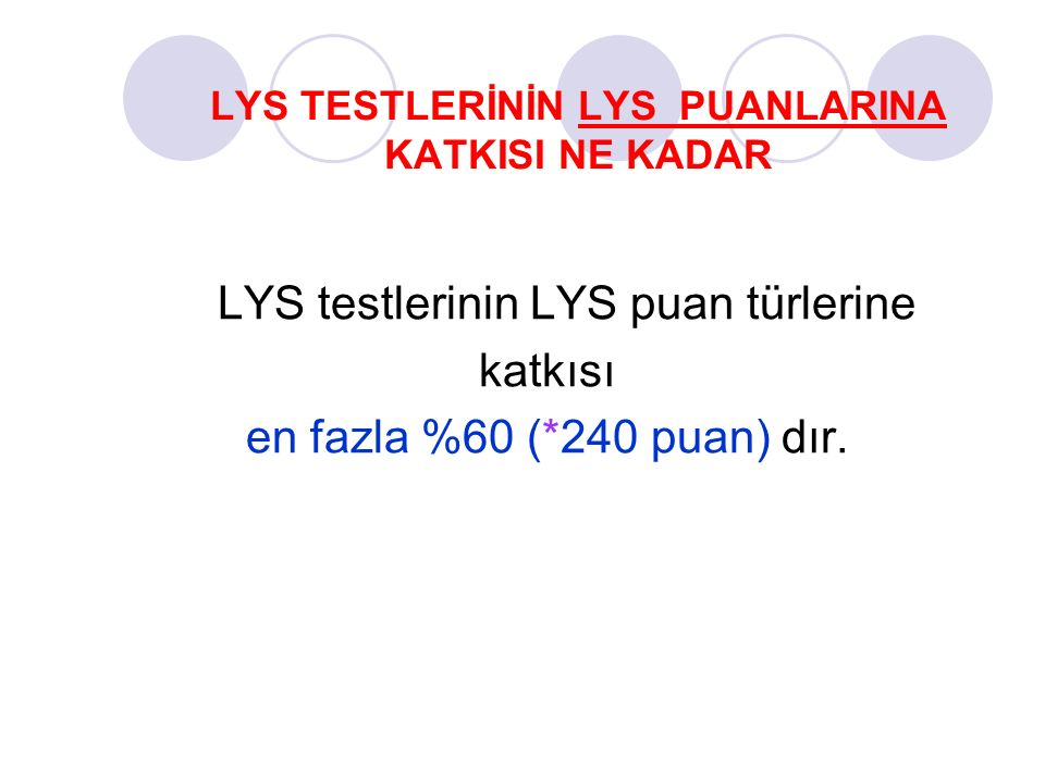 LYS TESTLERİNİN LYS PUANLARINA KATKISI NE KADAR