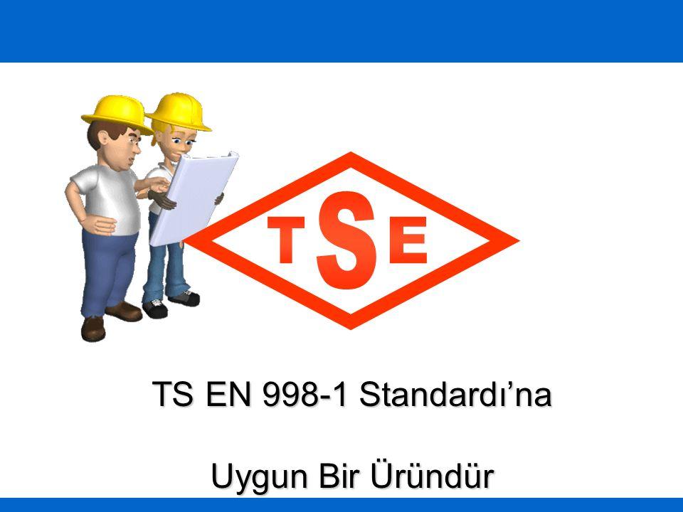 T E S TS EN 998-1 Standardı'na Uygun Bir Üründür