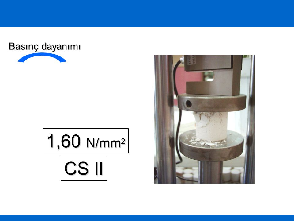 Basınç dayanımı 1,60 N/mm2 CS II