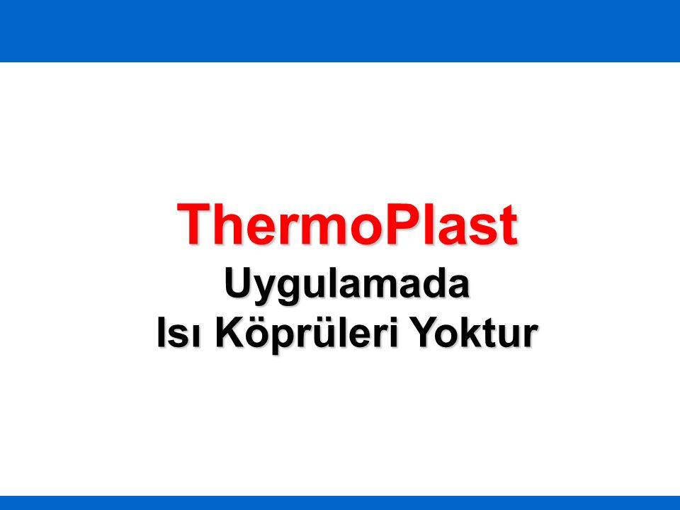 ThermoPlast Uygulamada Isı Köprüleri Yoktur
