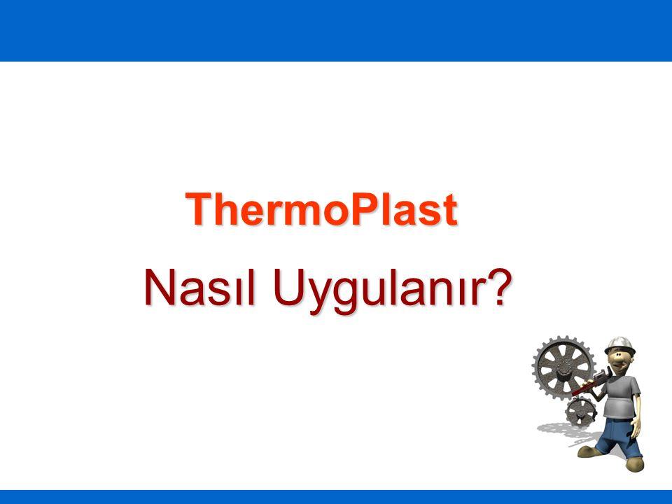 ThermoPlast Nasıl Uygulanır