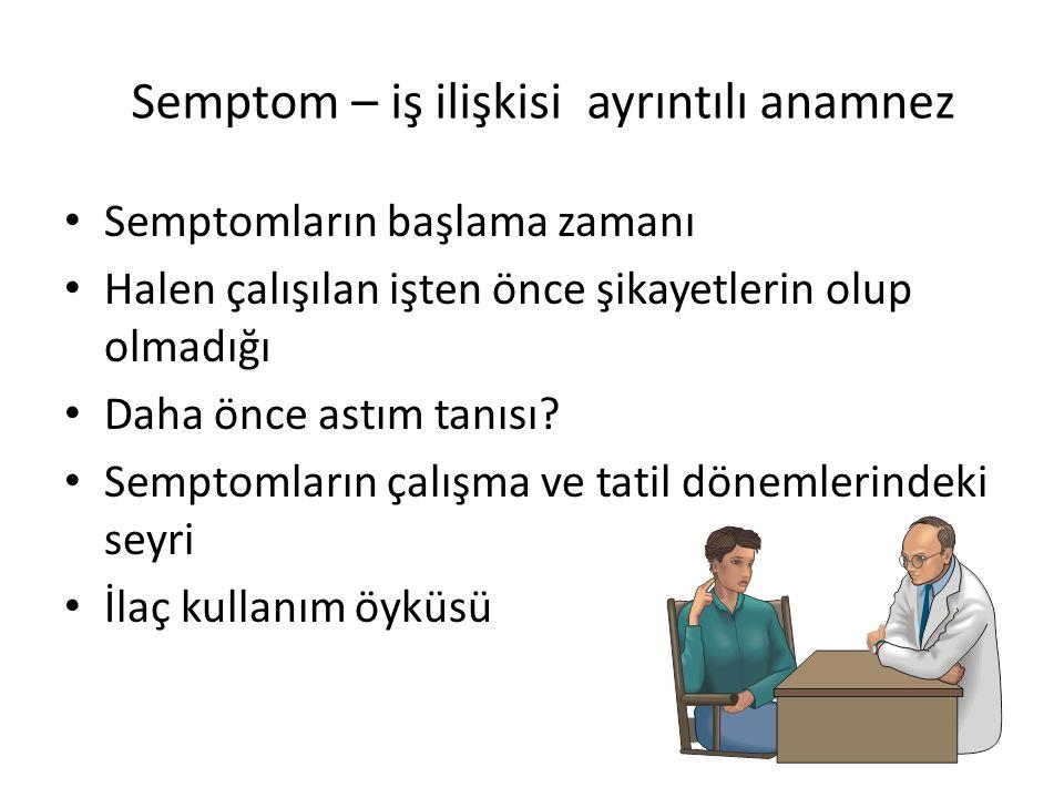 Semptom – iş ilişkisi ayrıntılı anamnez