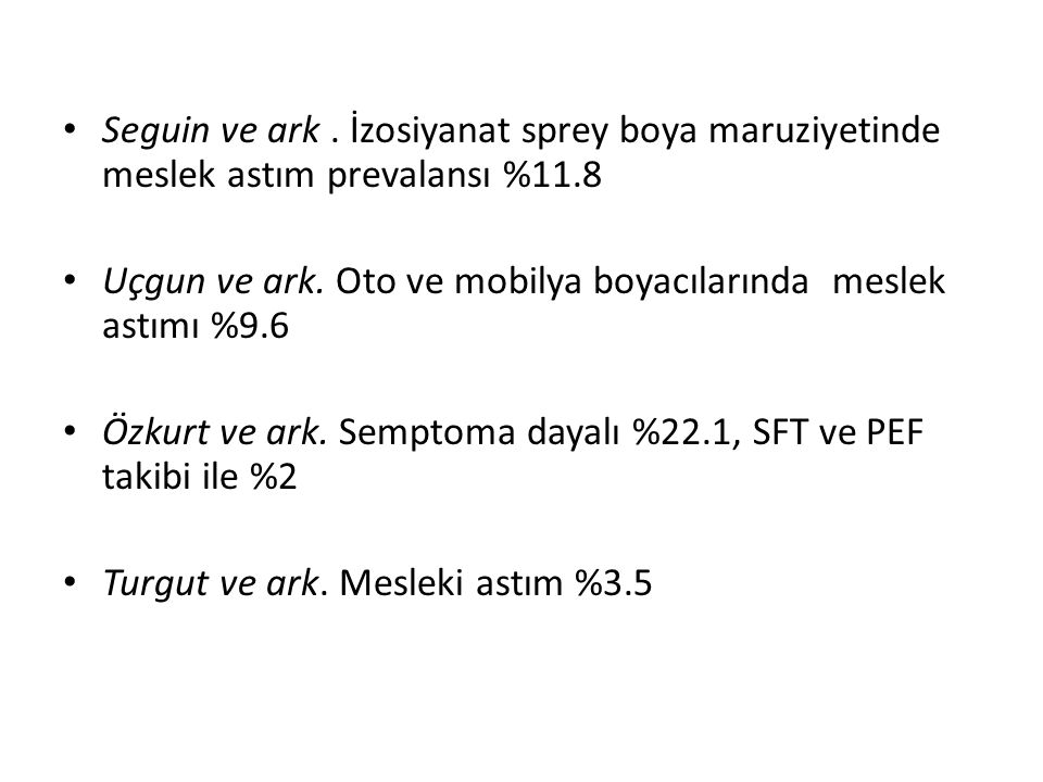 Seguin ve ark . İzosiyanat sprey boya maruziyetinde meslek astım prevalansı %11.8