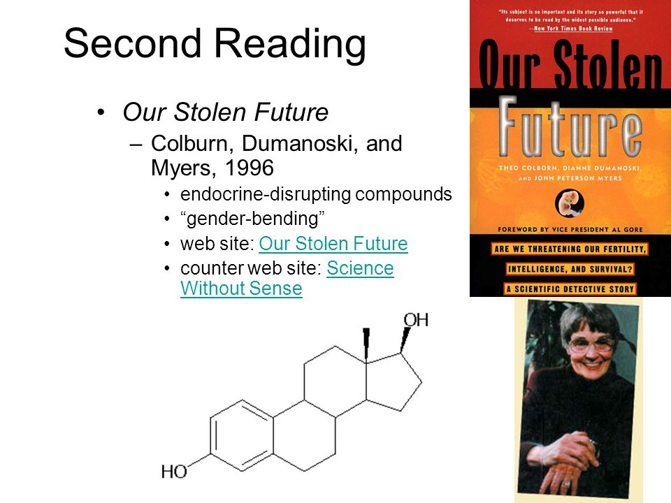 Second Reading Our Stolen Future Colburn, Dumanoski, and Myers, 1996