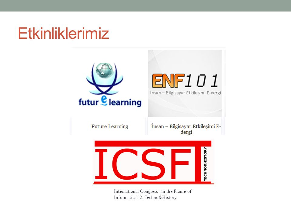 Etkinliklerimiz International Congress in the Frame of Informatics 2: Techno&History