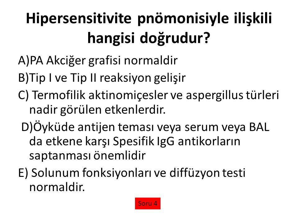 Hipersensitivite pnömonisiyle ilişkili hangisi doğrudur