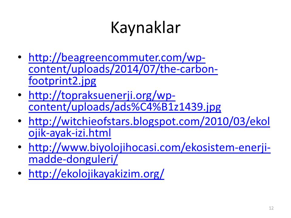 Kaynaklar http://beagreencommuter.com/wp-content/uploads/2014/07/the-carbon-footprint2.jpg.