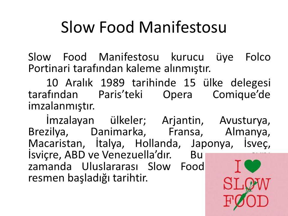 Slow Food Manifestosu Slow Food Manifestosu kurucu üye Folco Portinari tarafından kaleme alınmıştır.
