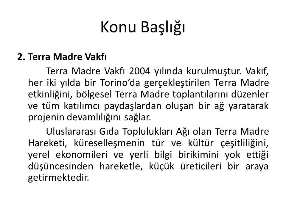 Konu Başlığı 2. Terra Madre Vakfı