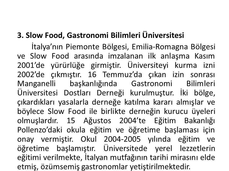 3. Slow Food, Gastronomi Bilimleri Üniversitesi