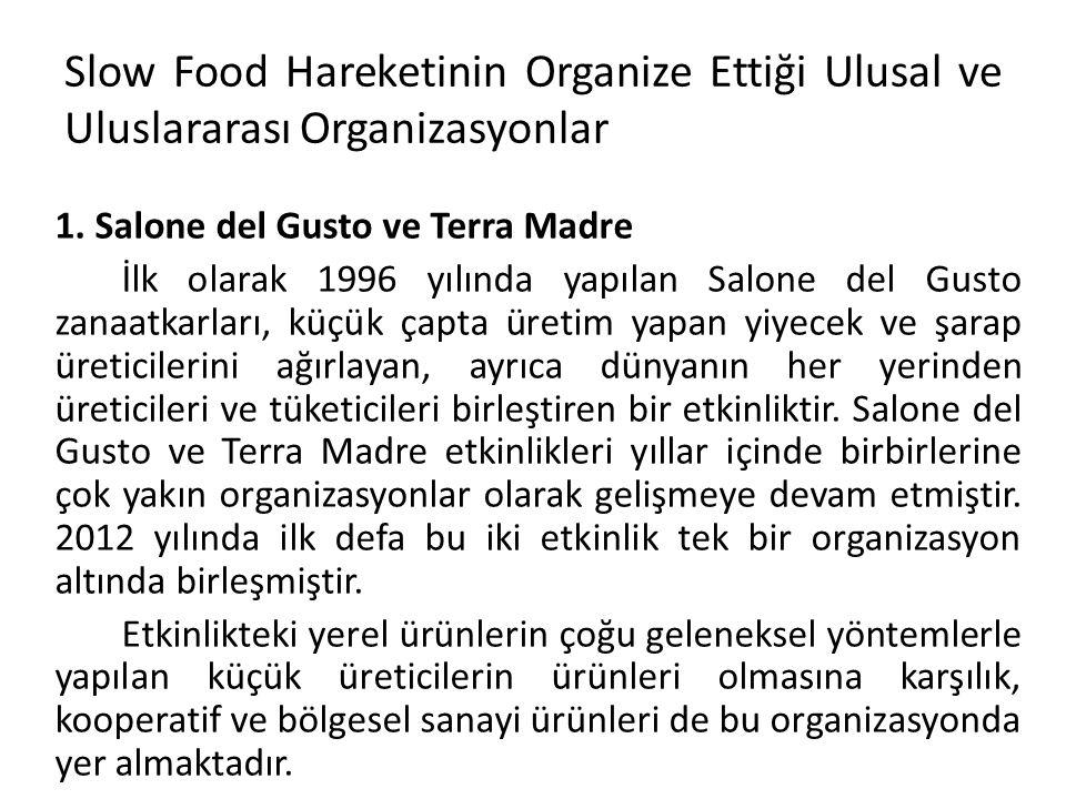 62 Slow Food Hareketinin Organize Ettiği Ulusal ve Uluslararası Organizasyonlar. 1. Salone del Gusto ve Terra Madre.