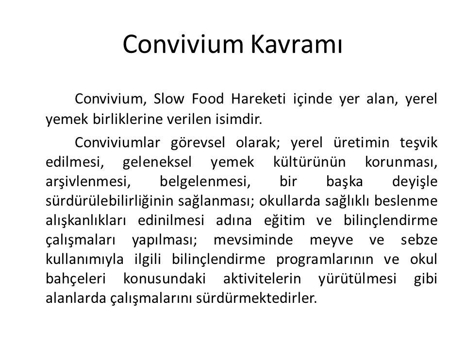 67 Convivium Kavramı. Convivium, Slow Food Hareketi içinde yer alan, yerel yemek birliklerine verilen isimdir.