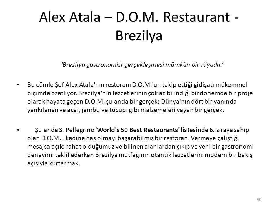 Alex Atala – D.O.M. Restaurant - Brezilya